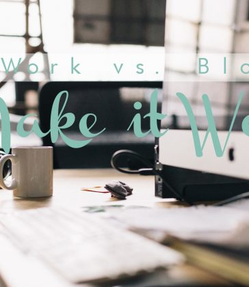Work, Blog, Sleep, Repeat: 6 Blogging Tips For Busy Bees